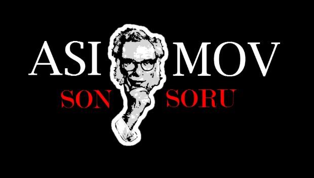 Asimov Son Soru