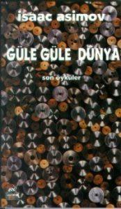 gule-gule-dunya-isaac-asimov-oyku-derlemesi-bilimkurgu