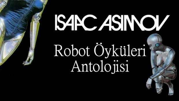 robot öyküleri antolojisi