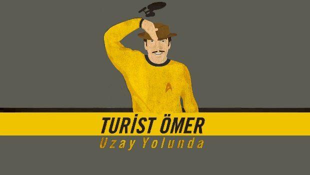 turist omer uzay yolunda