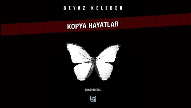 beyaz kelebek kopya hayatlar