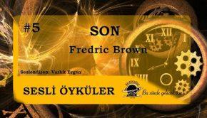 Sesli Öyküler 5 - Son (Fredric Brown)