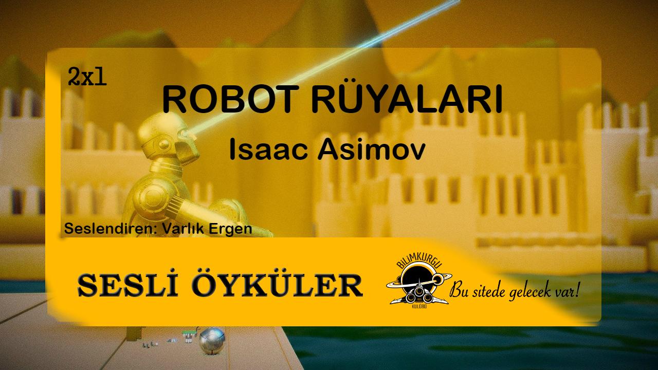 Sesli Öyküler [02x01] Robot Rüyaları - Isaac Asimov