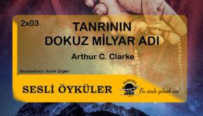 Sesli Öyküler [02x03] Tanrının Dokuz Milyar Adı - Arthur C. Clarke