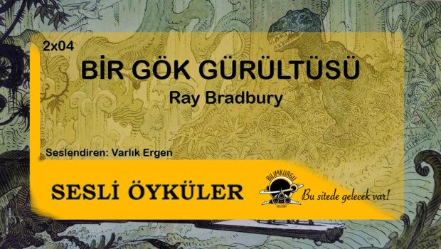 Sesli Öyküler [02x04] Bir Gök Gürültüsü - Ray Bradbury